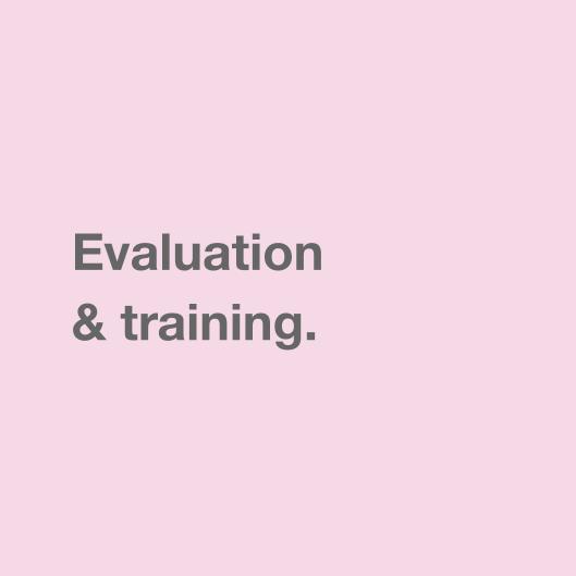 Evaluation & training.