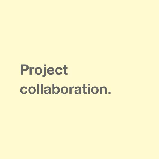 Project collaboration.