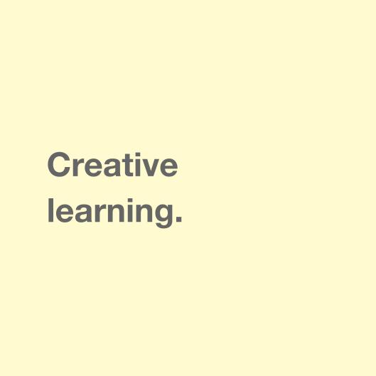 Creative learning.