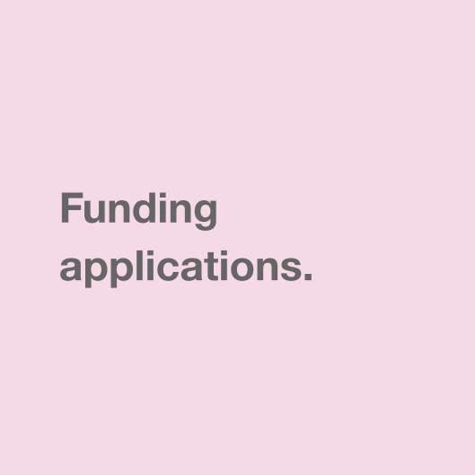 Funding applications.