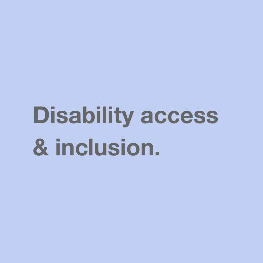 Disability access & inclusion.