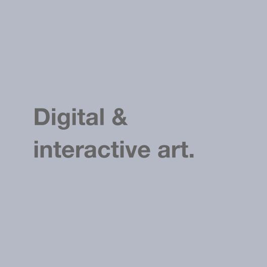 Digital & interactive art.